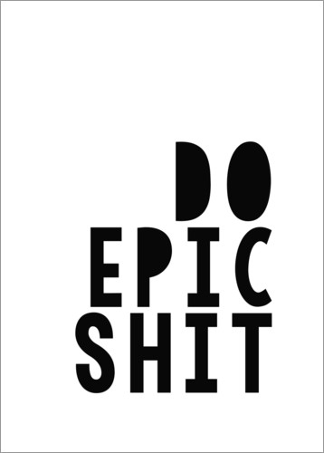 Poster Do epic shit