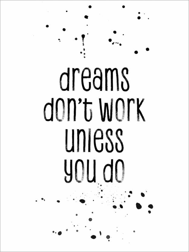 Poster TEXT ART Dreams don't work unless you do
