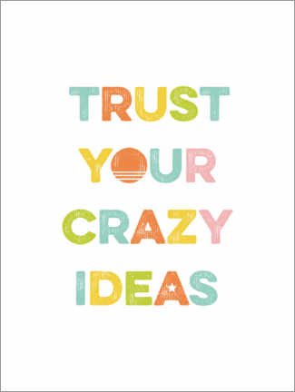 Poster  Trust your crazy ideas - Typobox