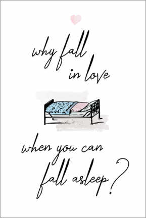 Poster  Why fall in love when you can fall asleep? - Typobox