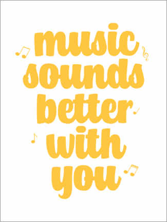Poster Music sounds better with you