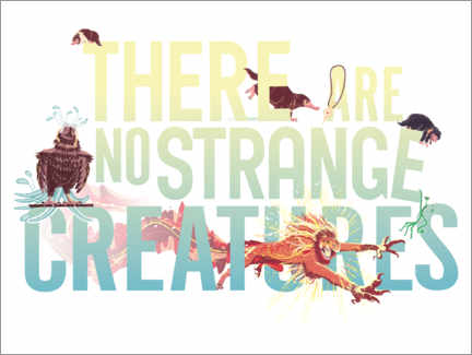 Poster  There are no strange creatures - Newt quote