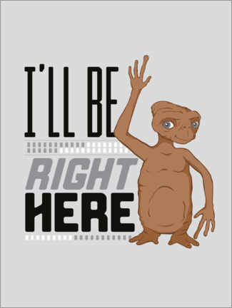 Poster  E.T. I'll Be Right Here