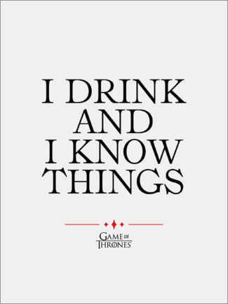 Tableau en plexi-alu  GOT movie quote - I drink and I know things