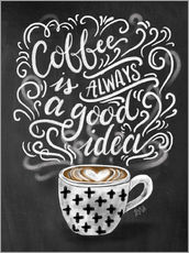 Tableau en plexi-alu  Coffee is always a good idea - Lily & Val