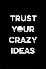 Sticker mural  Trust your crazy ideas - Typobox