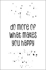 Tableau en plexi-alu  Do more of what makes you happy - Melanie Viola