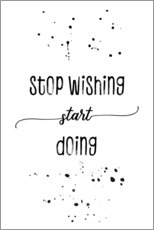 Tableau en plexi-alu  TEXT ART Stop wishing start doing - Melanie Viola