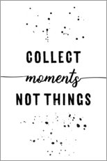 Tableau en plexi-alu  Collect moments not things - Melanie Viola
