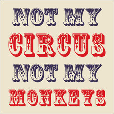 Sticker mural  Not My Circus Not My Monkeys - Creative Angel