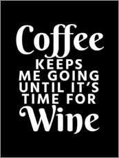Sticker mural  Coffee Keeps Me Going Until It's Time For Wine Black - Creative Angel