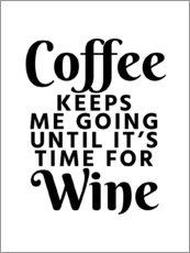 Tableau en plexi-alu  Coffee Keeps Me Going Until It's Time For Wine - Creative Angel