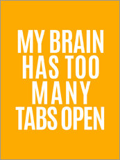Tableau en plexi-alu  My brain has too many tabs open - Creative Angel
