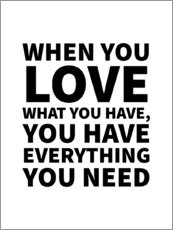 Tableau en plexi-alu  When You Love What You Have, You Have Everything You Need - Creative Angel