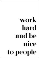 Tableau en plexi-alu  Work hard and be nice to people - Pulse of Art