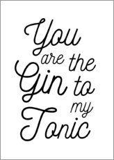 Tableau sur toile  You are the gin to my tonic - Typobox