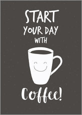 Poster Start your day with coffee