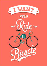 Poster I want to ride my bicycle, corail