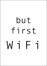 Poster But first WiFi