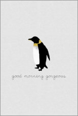 Poster  Good morning gorgeous - Pingouin - Orara Studio