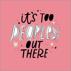 Poster  It's too Peopley out there - Cynthia Frenette
