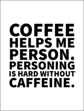 Poster Coffee helps me person