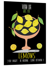 Tableau en PVC  When live gives you lemons - Elisandra Sevenstar