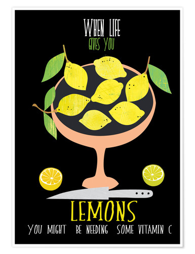 Poster When life gives you lemons