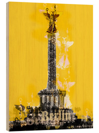 Tableau en bois  Berlin Victory Column (on Yellow) - JASMIN!