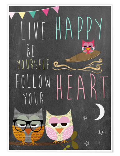 Poster Live Happy, be yourself, follow your heart