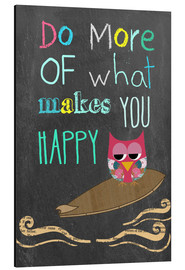 Tableau en aluminium  Do more of what makes you happy - GreenNest