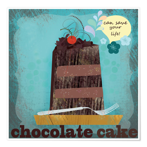 Poster Chocolate cake can save your life