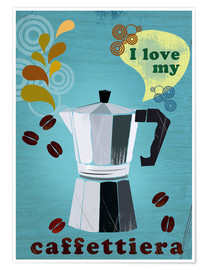 Poster I love my caffettiera
