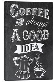 Tableau sur toile  Coffee is alsways a good idea - GreenNest