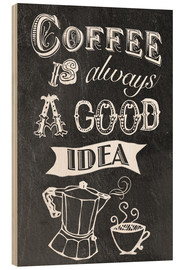Tableau en bois  Coffee is alsways a good idea - GreenNest