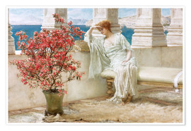 Poster  Her eyes are with her thoughts and they are far away - Lawrence Alma-Tadema