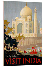 Tableau en bois  The Taj Mahal, Visit India - Travel Collection