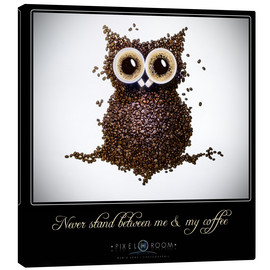 Tableau sur toile  Never stand between me & my coffee - Mario Benz