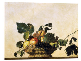 Tableau en verre acrylique  Corbeille de fruits - nature morte - Michelangelo Merisi (Caravaggio)