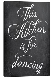 Tableau sur toile  This kitchen is for dancing - GreenNest