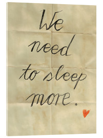 Tableau en verre acrylique  we need to sleep more - Sabrina Alles Deins