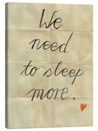 Tableau sur toile  We need to sleep more - Sabrina Alles Deins