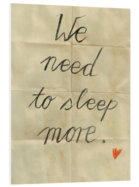 Tableau en PVC  We need to sleep more - Sabrina Alles Deins