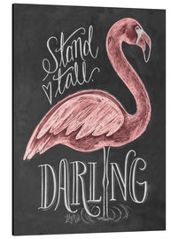 Tableau en aluminium  Stand Tall, Darling - Lily & Val