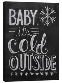 Tableau sur toile  Baby, It's Cold Outside - Lily & Val