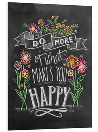 Tableau en PVC  Do more of what makes you happy - Lily & Val
