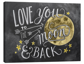 Tableau sur toile  Love you to the moon and back - Lily & Val
