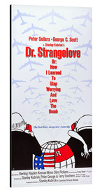 Alu-Dibond  DR. STRANGELOVE OR: HOW I LEARNED TO STOP WORRYING AND LOVE THE BOMB