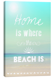 Tableau sur toile  Home is where the beach is - GreenNest