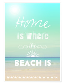 Poster  Home is where the beach is - GreenNest
